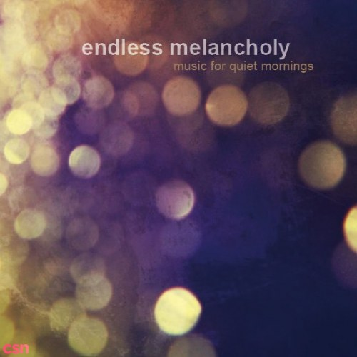 Endless Melancholy