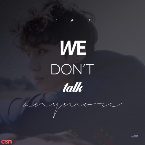 We Don T Talk Anymore Jungkook Download 320 Mp3