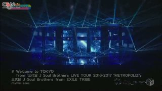 "Welcome to TOKYO (Sandaime J Soul Brothers LIVE TOUR 2016-2017 ""METROPOLIZ"") - Sandaime J Soul Brothers EXILE TRIBE"
