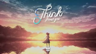 Think About You - NGHIEM