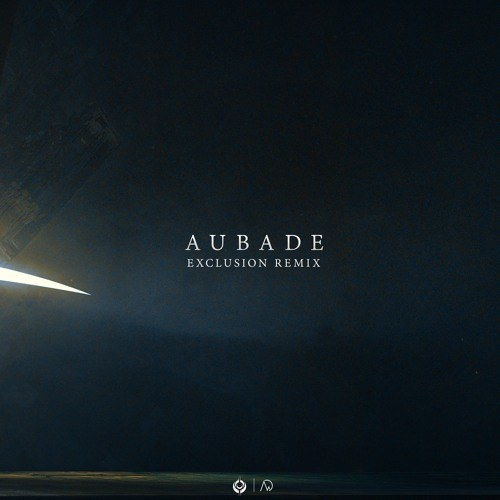 Aubade (Exclusion Remix)