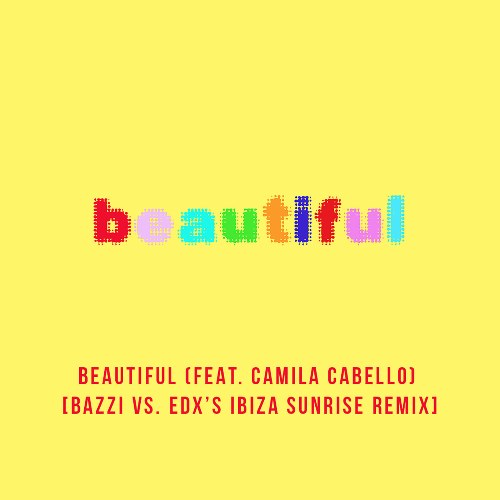 Beautiful (Bazzi Vs. EDX's Ibiza Sunrise Remix)