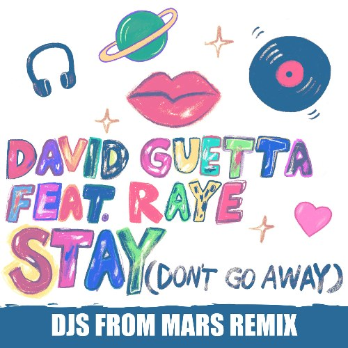 Stay (Don't Go Away) (DJs From Mars Remix)