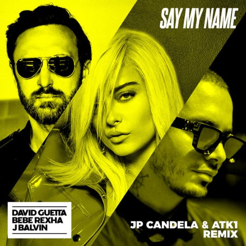 Say My Name (JP Candela & ATK1 Extended Remix)