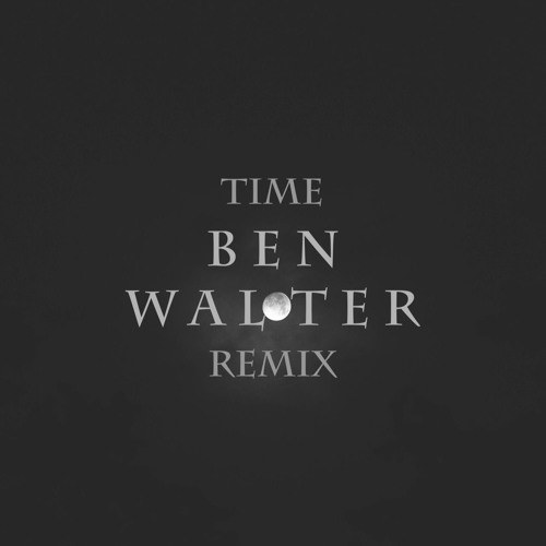 Time (Ben Walter Remix)