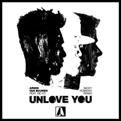 Unlove You (Nicky Romero Extended Remix)