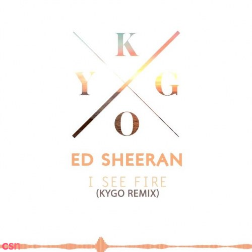 I See Fire (Kygo Remix)