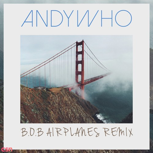Airplanes (AndyWho Remix)