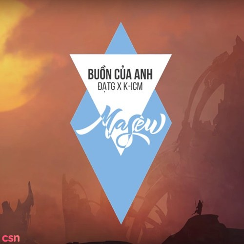 Buồn Của Anh (Masew Mix)