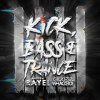 Kick, Bass & Trance (Extended Mix)