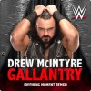 Gallantry (Defining Moment Remix)(Drew McIntyre)