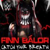 Catch Your Breath (Finn Balor)