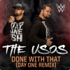Done With That (Day One Remix) (The Usos)