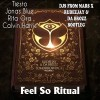 Feel So Ritual (DJs From Mar x Rudeejay & Da Brozz Bootleg)