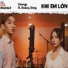 KHI EM LỚN  (ALL ONE PROJECT | #1 SS2)