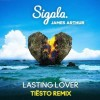 Lasting Lover (Tiësto Extended Remix)