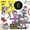 SIX SAME FACES ~Konya wa Saikou!!!!!!~ ft. Iyami